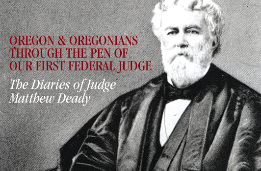 A new gallery: The diaries of Judge  Matthew Paul Deady shine a clarifying  light on 19th-century Portland.